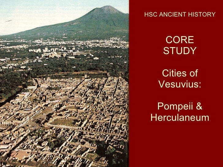 CORE STUDY Cities of Vesuvius: Pompeii & Herculaneum HSC ANCIENT HISTORY