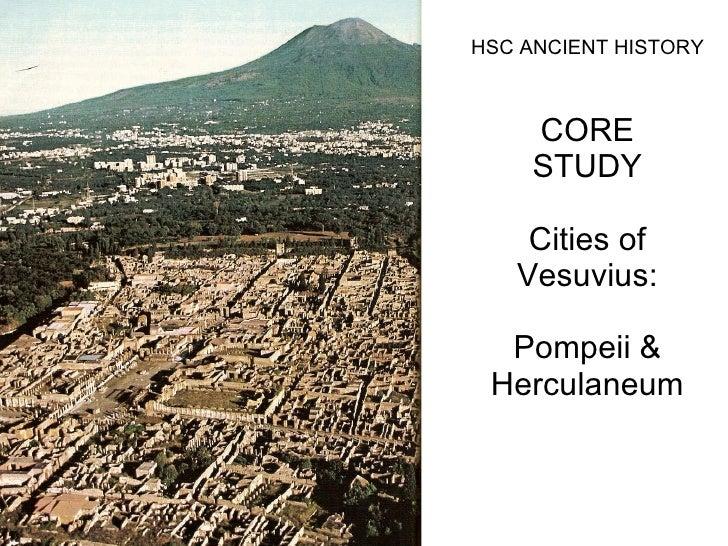 CORE STUDY Cities of Vesuvius: Pompeii & Herculaneum HSC ANCIENT HISTORY