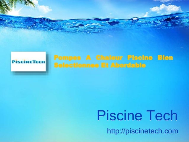 Piscine Tech http://piscinetech.com Pompes A Chaleur Piscine Bien Selectionnee Et Abordable