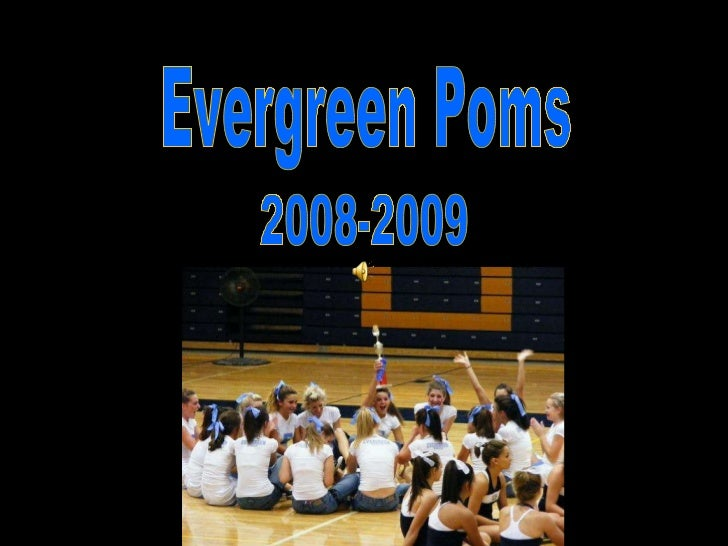 Evergreen Poms 2008-2009