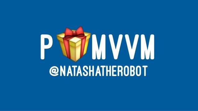P!MVVM@NATASHATHEROBOT