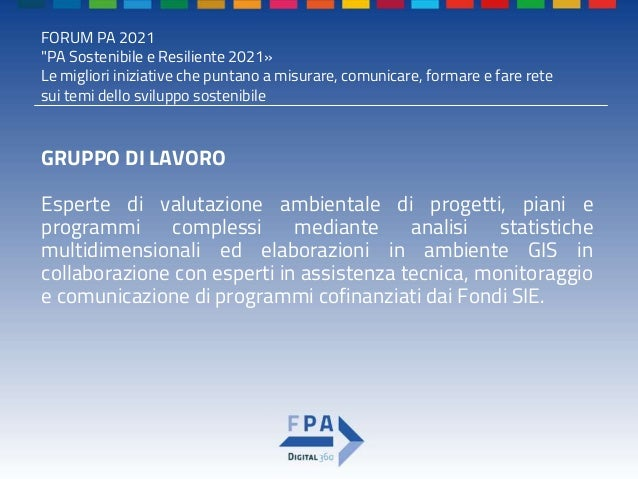 """FORUM PA 2021 """"PA Sostenibile e Resiliente 2021» Le migliori iniziative che puntano a misurare, comunicare, formare e fare..."""