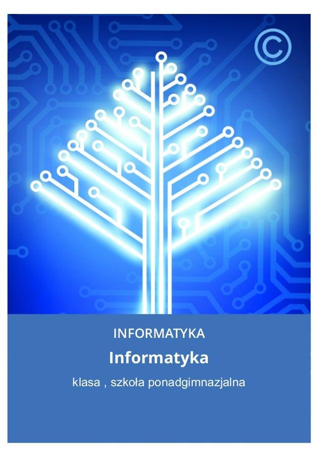 INFORMATYKA Informatyka klasa , szkoła ponadgimnazjalna