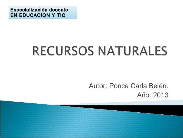 Autor: Ponce Carla Belén.Año 2013Especialización docenteEN EDUCACION Y TIC
