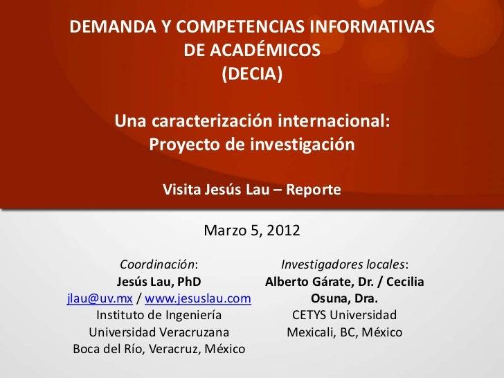 DEMANDA Y COMPETENCIAS INFORMATIVAS           DE ACADÉMICOS               (DECIA)        Una caracterización internacional...