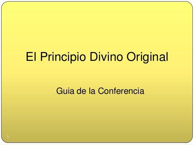 El Principio Divino Original         Guia de la Conferencia1