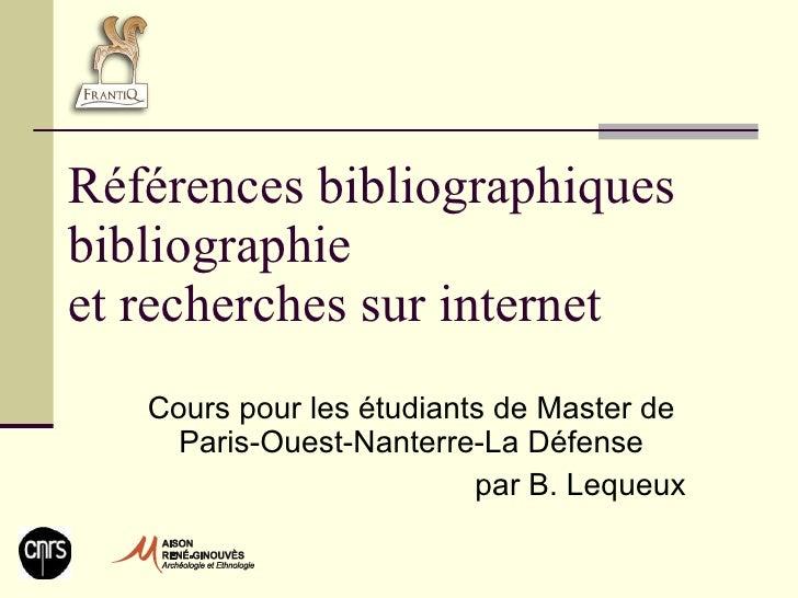 Références bibliographiques bibliographie et recherches sur internet Cours pour les étudiants de Master de Paris-Ouest-Nan...