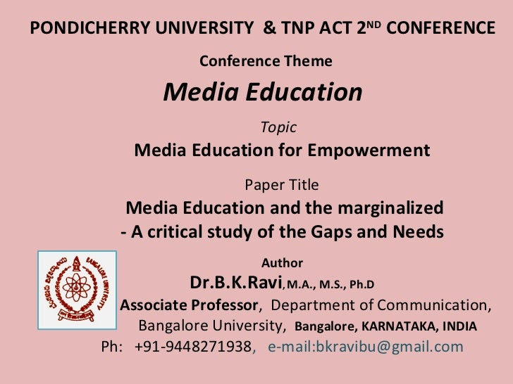 PONDICHERRY UNIVERSITY  & TNP ACT 2 ND  CONFERENCE   Conference Theme Media Education   Topic  Media Education for Empower...
