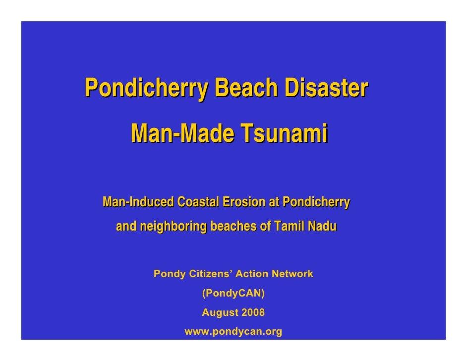 Pondicherry Beach Disaster      Man-Made Tsunami   Man-Induced Coastal Erosion at Pondicherry    and neighboring beaches o...