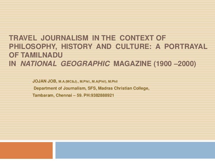 TRAVEL JOURNALISM IN THE CONTEXT OFPHILOSOPHY, HISTORY AND CULTURE: A PORTRAYALOF TAMILNADUIN NATIONAL GEOGRAPHIC MAGAZINE...