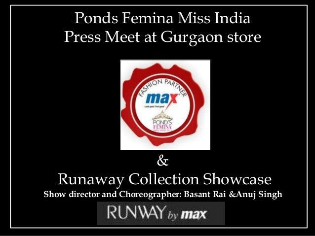 Ponds Femina Miss India    Press Meet at Gurgaon store               &   Runaway Collection ShowcaseShow director and Chor...