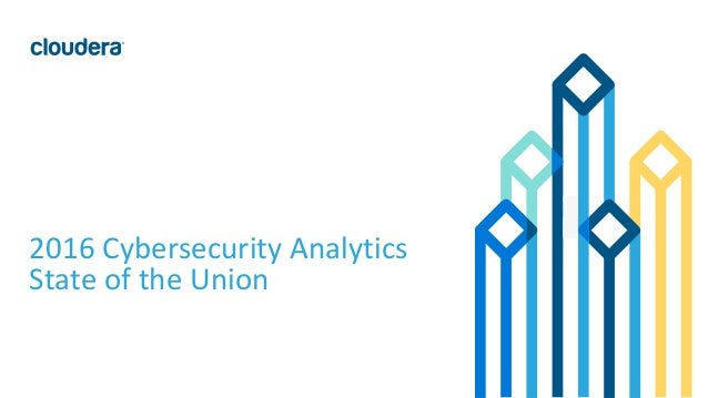 1© Cloudera, Inc. All rights reserved. 2016 Cybersecurity Analytics State of the Union
