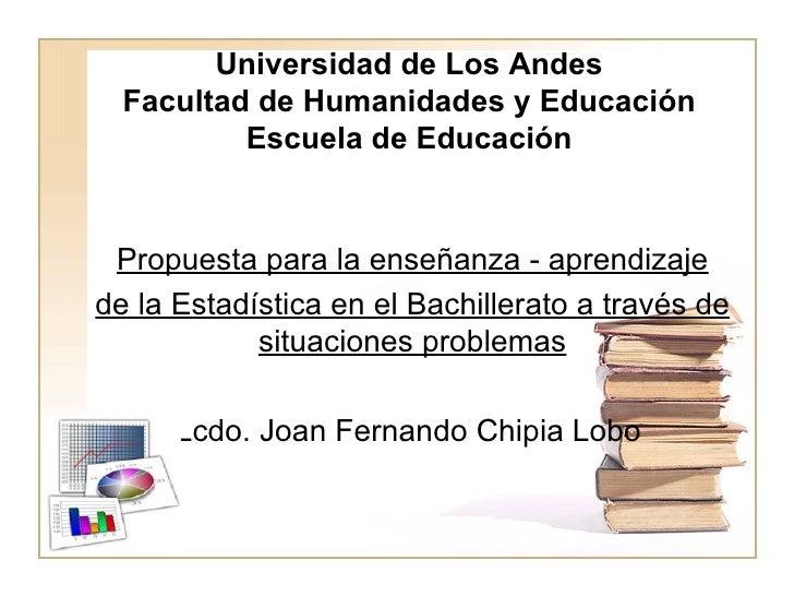 Universidad de Los Andes Facultad de Humanidades y Educación Escuela de Educación Propuesta para la enseñanza - aprendizaj...