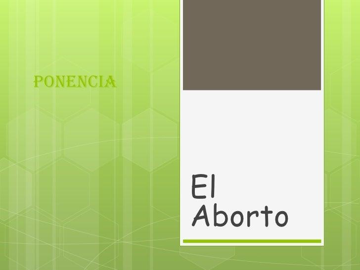 Ponencia           El           Aborto