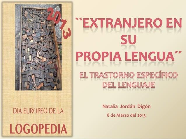 Natalia Jordán Digón 8 de Marzo del 2013