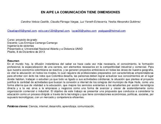 EN AIPE LA COMUNICACIÓN TIENE DIMENSIONES Carolina Veloza Castillo, Claudia Párraga Vargas, Luz Yaneth Echavarria, Yesika ...