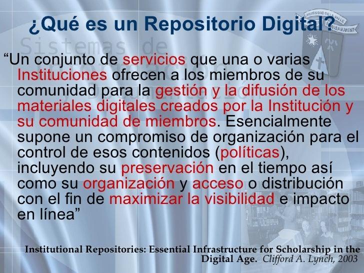 """¿Qué es un Repositorio Digital? <ul><li>"""" Un conjunto de  servicios  que una o varias  Instituciones  ofrecen a los miembr..."""