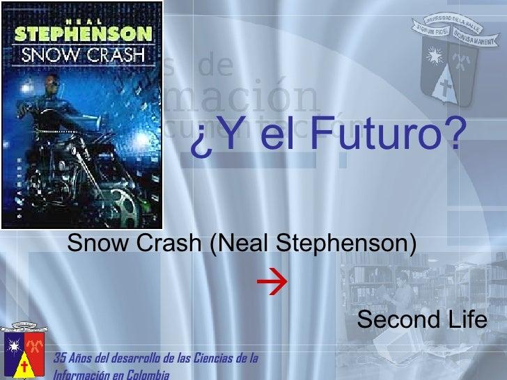 ¿Y el Futuro? Snow Crash (Neal Stephenson)    Second Life