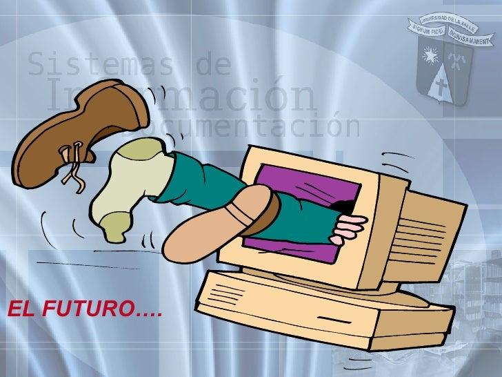 EL FUTURO….