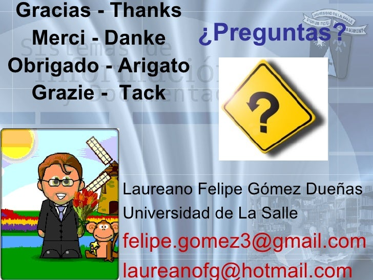 ¿Preguntas? <ul><li>Gracias - Thanks </li></ul><ul><li>Merci - Danke </li></ul><ul><li>Obrigado - Arigato </li></ul><ul><l...