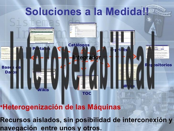 <ul><li>Heterogenización  de las Máquinas   </li></ul><ul><li>Recursos aislados, sin posibilidad de interconexión y navega...