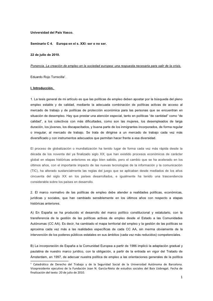 Universidad del País Vasco.   Seminario C 4.     Europa en el s. XXI: ser o no ser.   22 de julio de 2010.   Ponencia. La ...