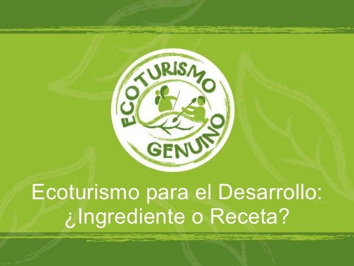 Ecoturismo para el Desarrollo: ¿Ingrediente o Receta?