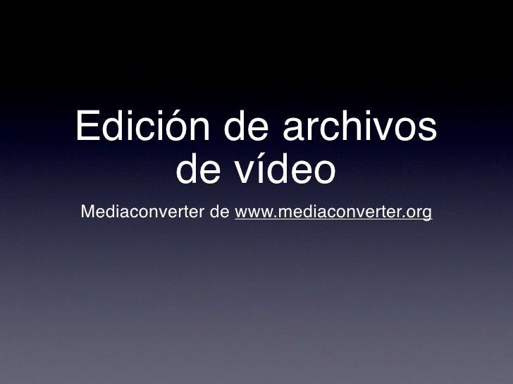Edición de archivos      de vídeo Mediaconverter de www.mediaconverter.org