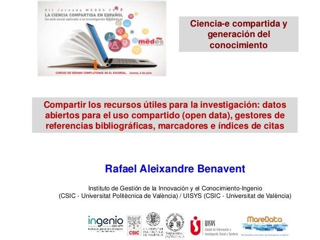 Rafael Aleixandre Benavent Instituto de Gestión de la Innovación y el Conocimiento-Ingenio (CSIC - Universitat Politècnica...