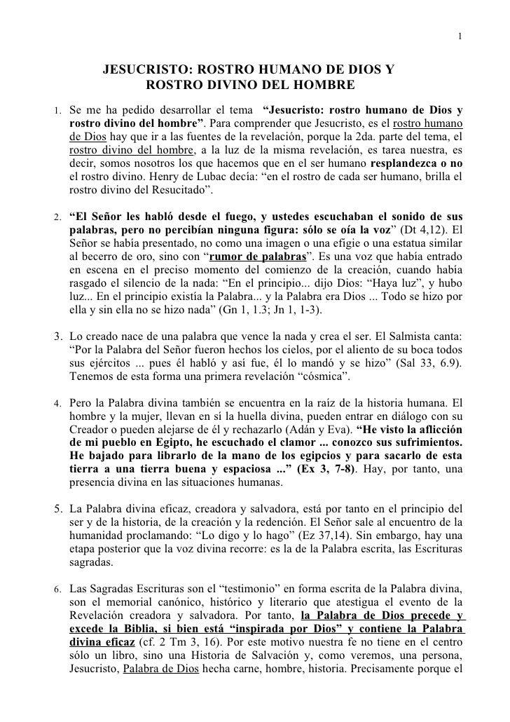1             JESUCRISTO: ROSTRO HUMANO DE DIOS Y                ROSTRO DIVINO DEL HOMBRE 1. Se me ha pedido desarrollar e...