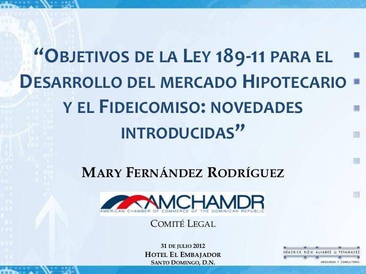 """""""OBJETIVOS DE LA LEY 189-11 PARA ELDESARROLLO DEL MERCADO HIPOTECARIO    Y EL FIDEICOMISO: NOVEDADES            INTRODUCID..."""