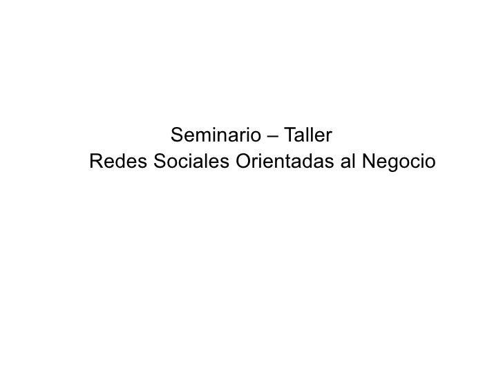 Seminario – Taller Redes Sociales Orientadas al Negocio