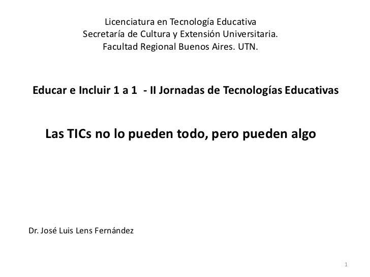 Licenciatura en Tecnología Educativa              Secretaría de Cultura y Extensión Universitaria.                  Facult...