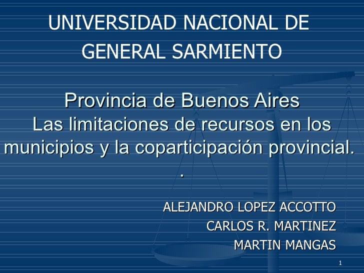 Provincia de Buenos Aires Las limitaciones de recursos en los municipios y la coparticipación provincial.  . ALEJANDRO LOP...