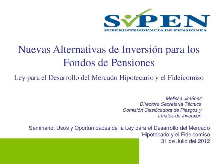Nuevas Alternativas de Inversión para los          Fondos de PensionesLey para el Desarrollo del Mercado Hipotecario y el ...