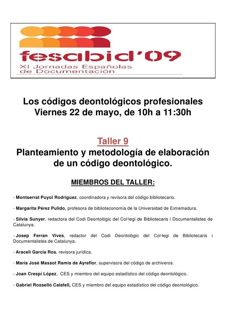 Los códigos deontológicos profesionales       Viernes 22 de mayo, de 10h a 11:30h                     Taller 9  Planteamie...