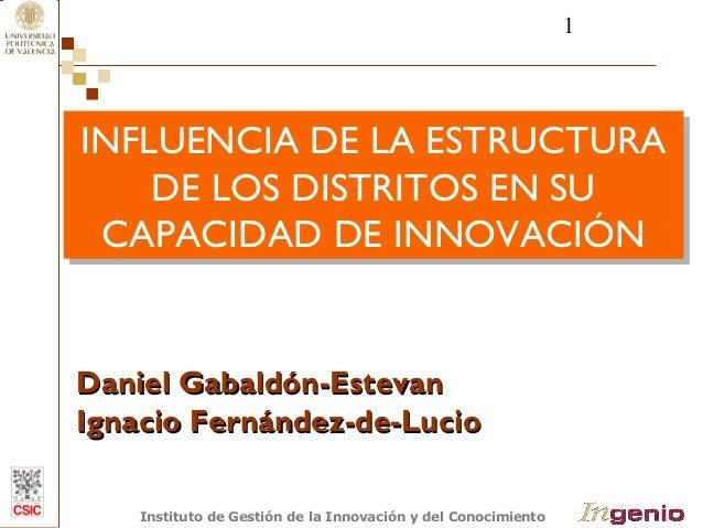 1  INFLUENCIA DE LA ESTRUCTURA  INFLUENCIA DE LA ESTRUCTURA  DE LOS DISTRITOS EN SU  DE LOS DISTRITOS EN SU  CAPACIDAD DE ...