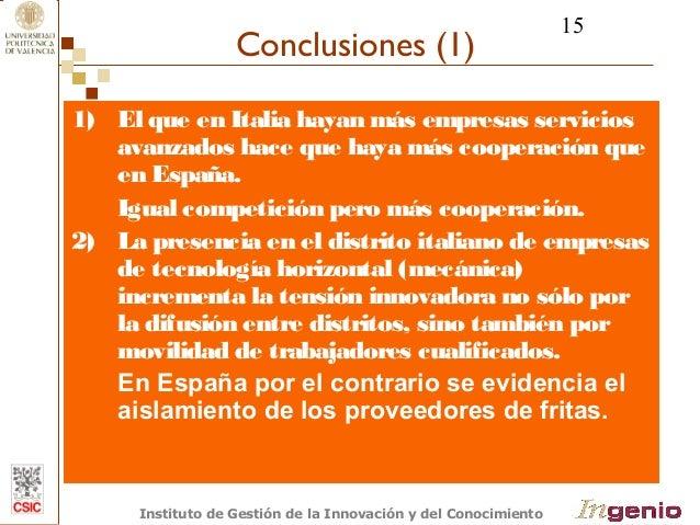 15  Conclusiones (1)  1) El que en Italia hayan más empresas servicios  avanzados hace que haya más cooperación que  en Es...