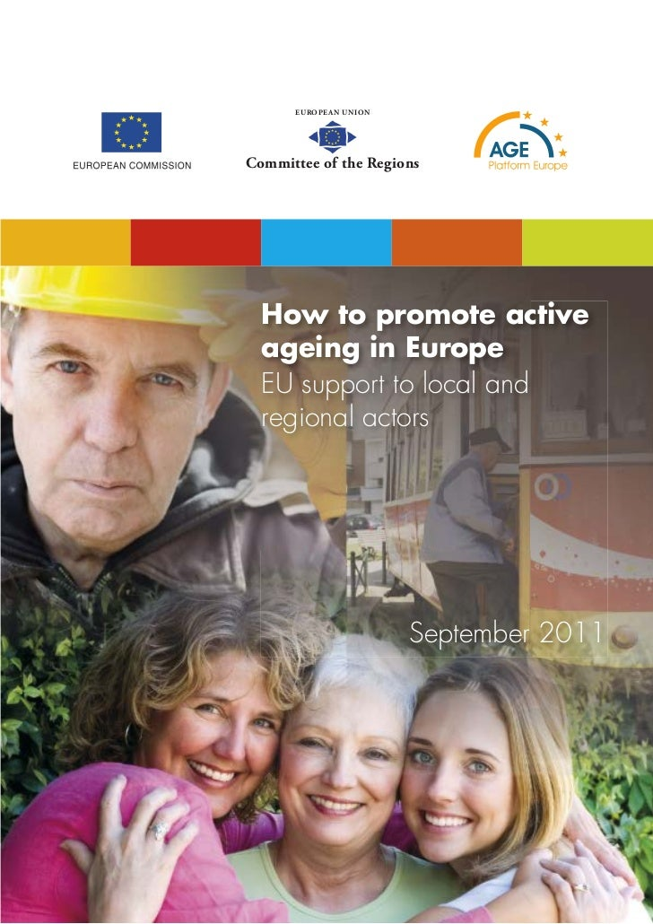 EUROPEAN UNIONCommittee of the Regions  How to promote active  ageing in Europe  EU support to local and  regional actors ...
