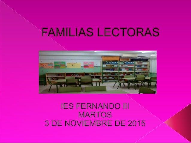 En relación a las familias: - Orientar a las familias en la mejora del hábito lector y de la comprensión lectora de sus h...
