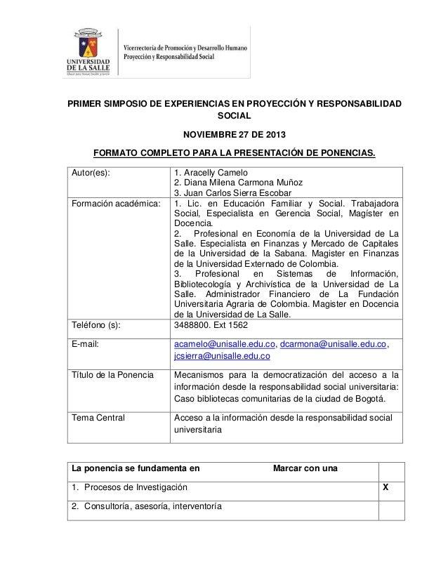 PRIMER SIMPOSIO DE EXPERIENCIAS EN PROYECCIÓN Y RESPONSABILIDAD SOCIAL NOVIEMBRE 27 DE 2013 FORMATO COMPLETO PARA LA PRESE...