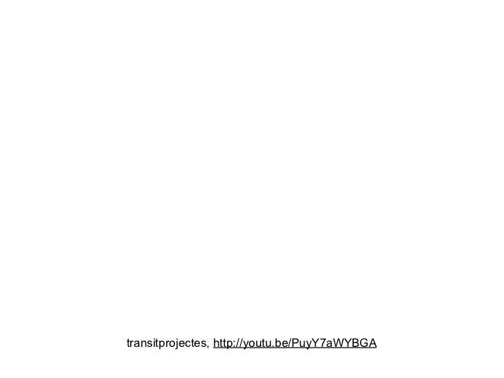 transitprojectes, http://youtu.be/PuyY7aWYBGA