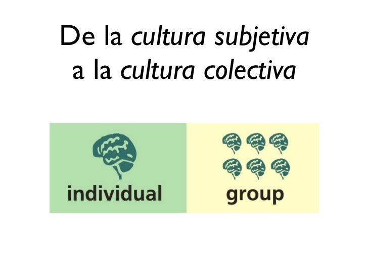 De la cultura TIC subjetivaa la cultura en-red colectiva