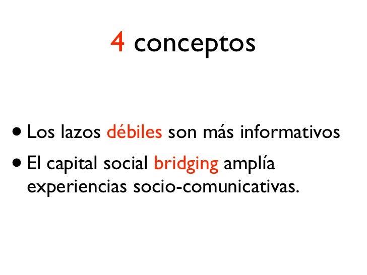 La Red Social nos permite generar    CAPITALCOMUNICATIVO        Y(porque)CAPITAL