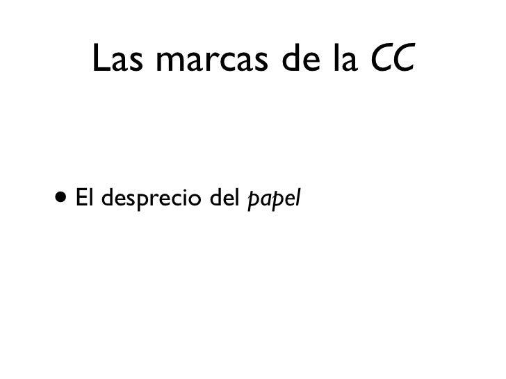 Las marcas de la CC• El desprecio del papel• La revalorización crítica del currículo