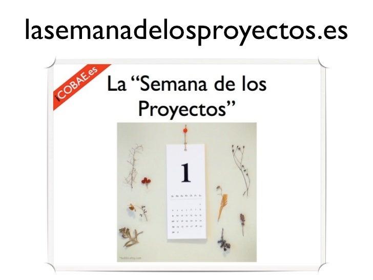 Conclusiones delasemanadelosproyectos.es • Es posible trabajar por proyectos en   cualquier centro educativo.