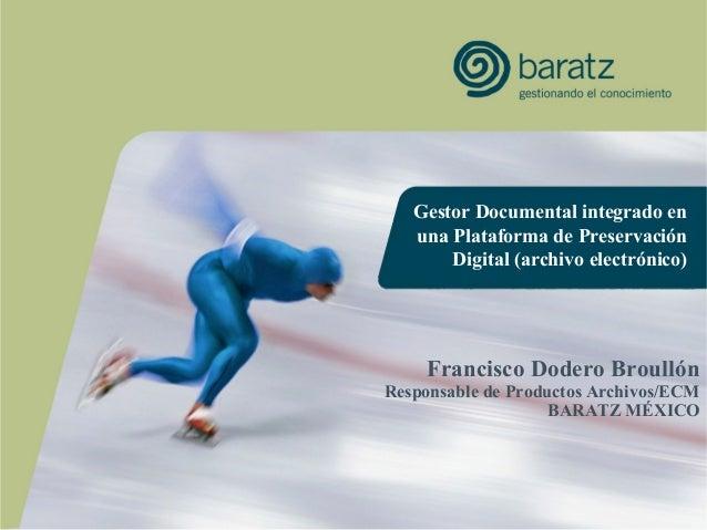 Gestor Documental integrado en una Plataforma de Preservación Digital (archivo electrónico)  Francisco Dodero Broullón  Re...