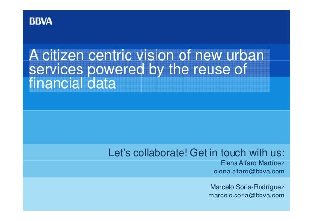 A citizen centric vision of new urbanservices powered by the reuse offinancial data            Let's collaborate! Get in t...