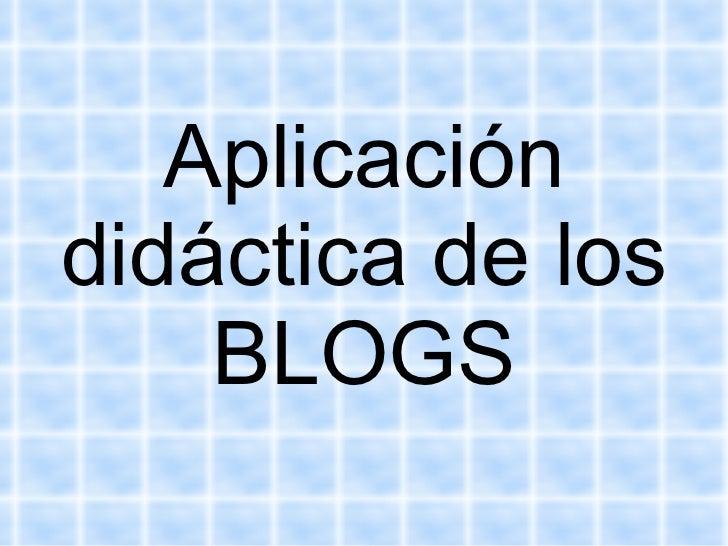 Aplicación didáctica de los BLOGS