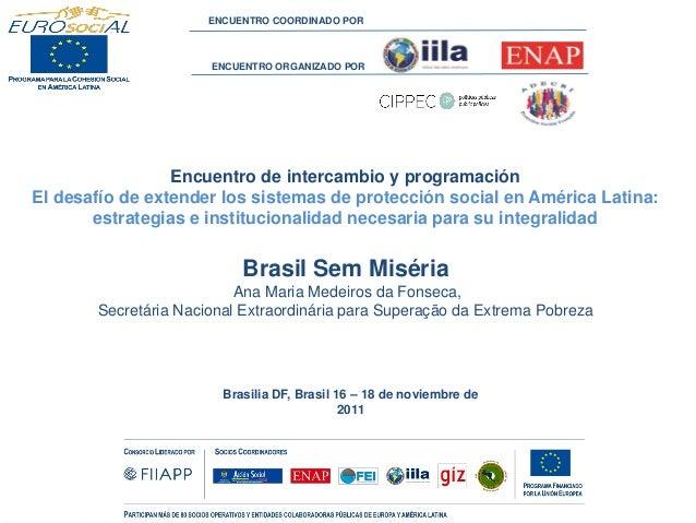 Brasilia DF, Brasil 16 – 18 de noviembre de 2011 Encuentro de intercambio y programación El desafío de extender los sistem...